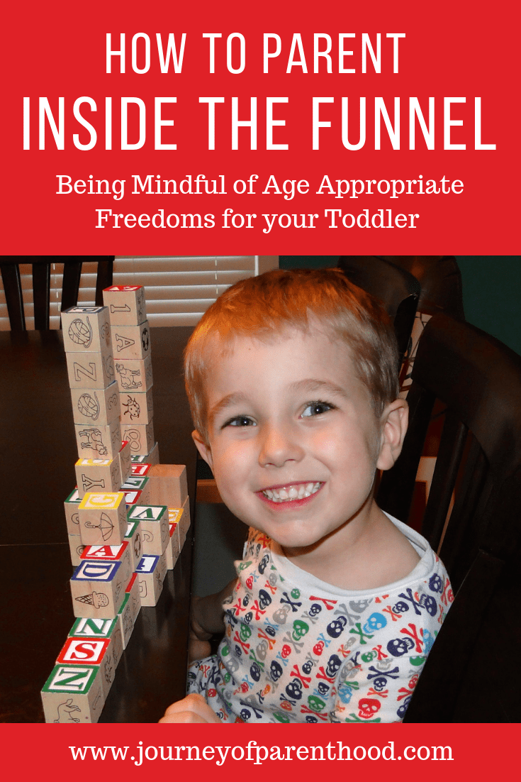 how to parent inside the funnel: being mindful of age appropriate freedoms