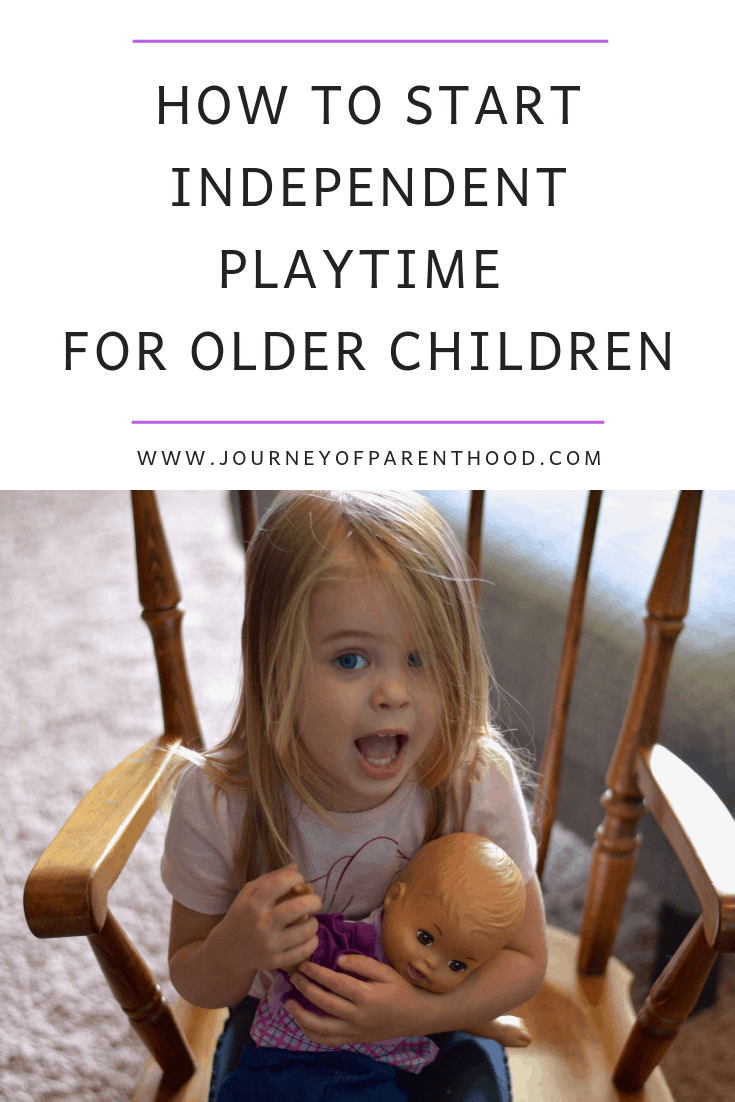 how to do independent playtime with older children