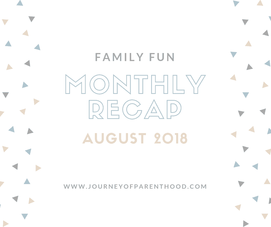 family monthly recap from august 2018