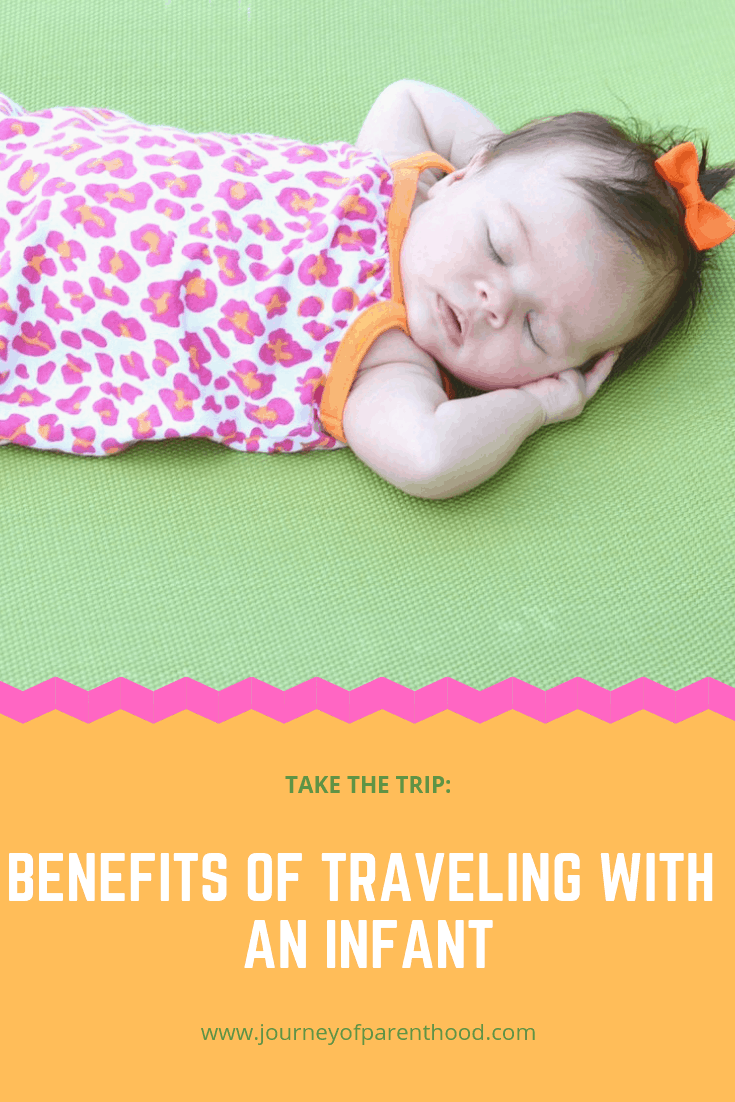 Debating Traveling with Your Infant? Reasons Why You Should Take the Trip!