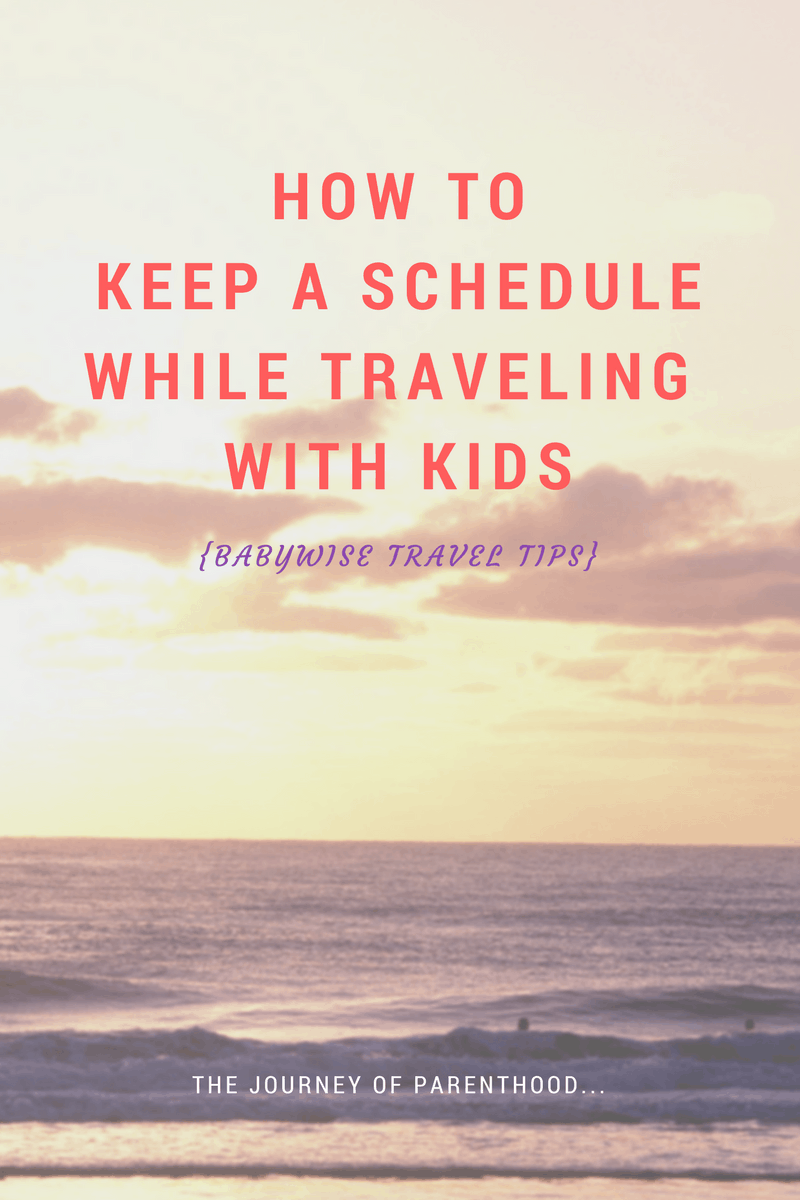 How to Keep a Schedule While Traveling with Kids