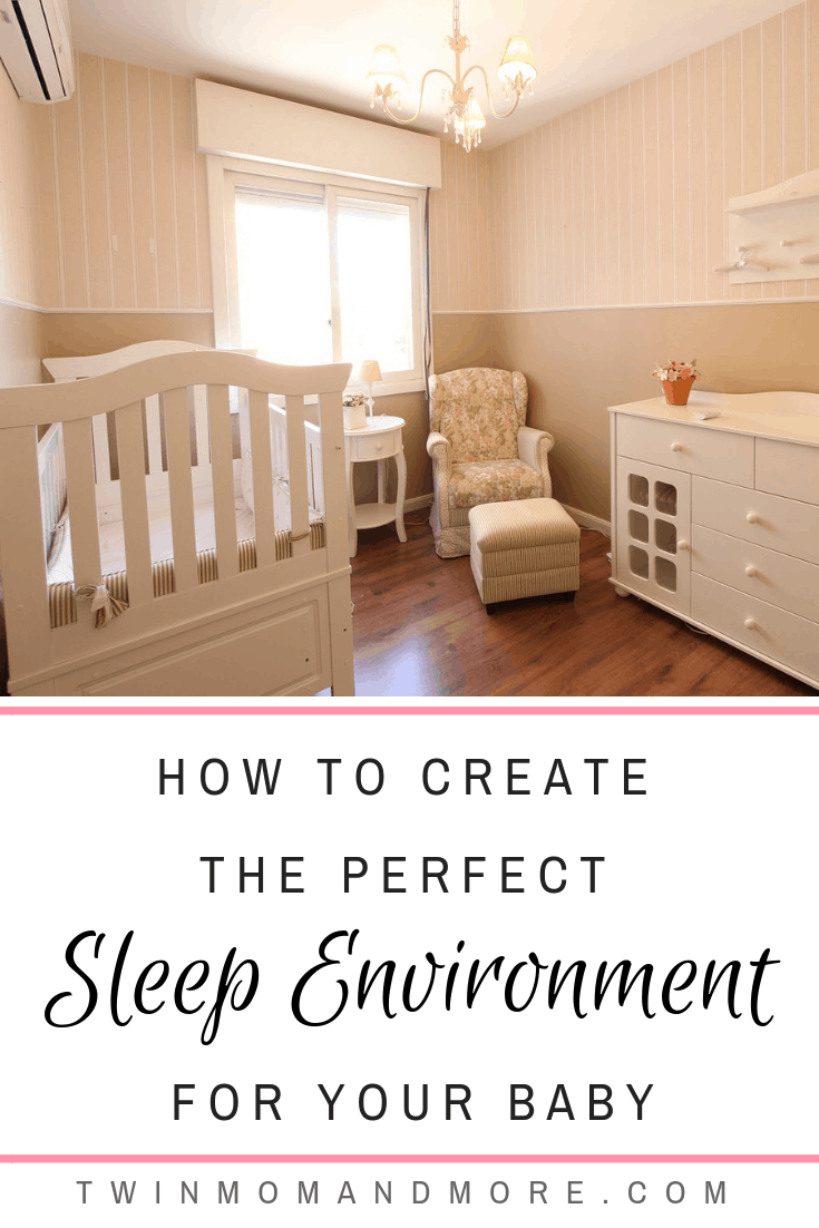 how to create the perfect sleep environment for your baby from twinmomandmore.com