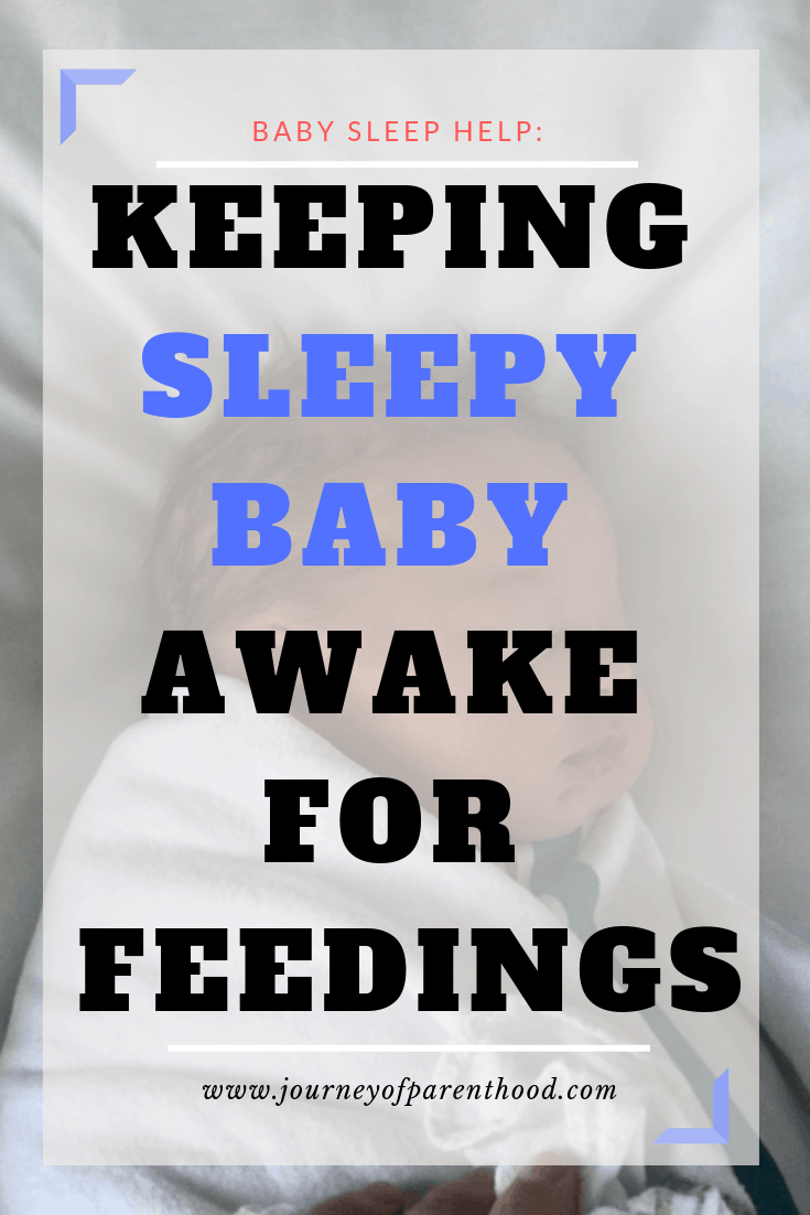 keeping sleepy baby awake for full feedings