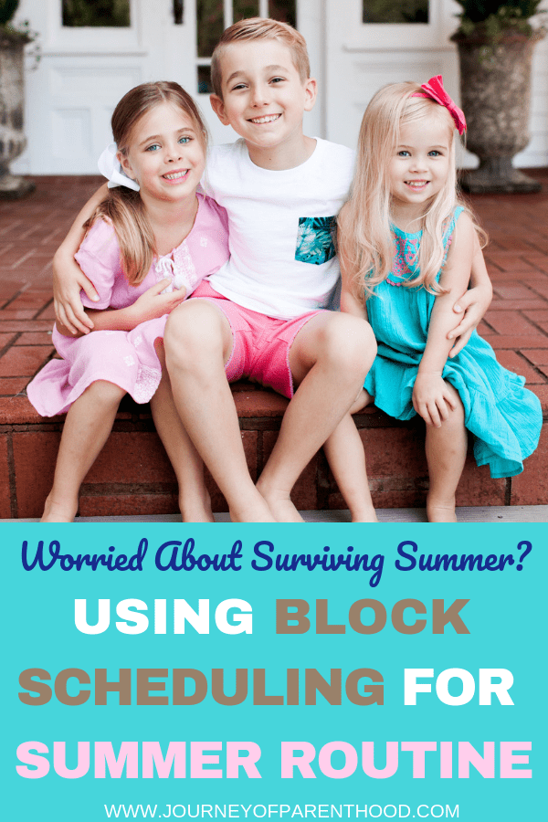 image of three children with text overlay : worried about surviving summer? using block scheduling for summer routine