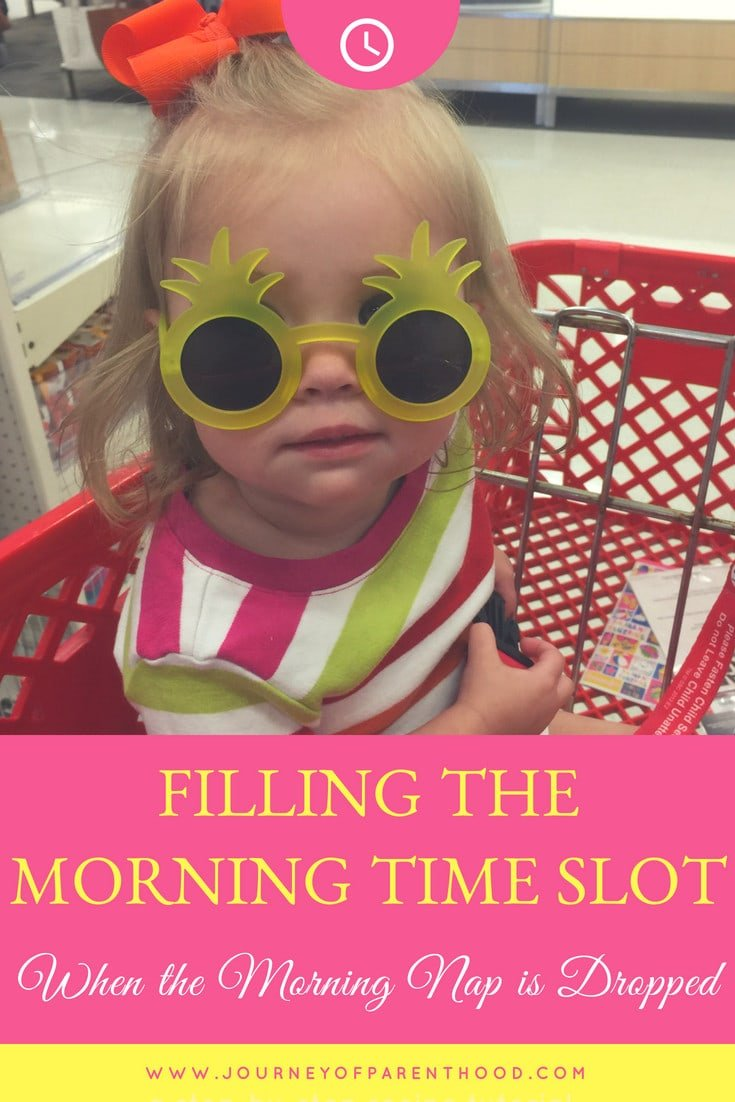 filling the morning time slot when the morning nap is dropped