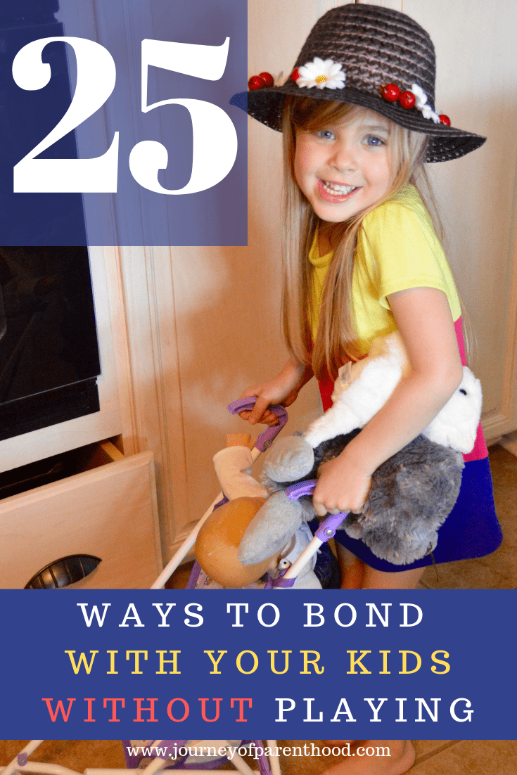 girl playing with stroller text says 25 ways to bond with your kids without playing