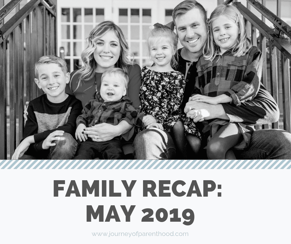 Family Recap from May 2019