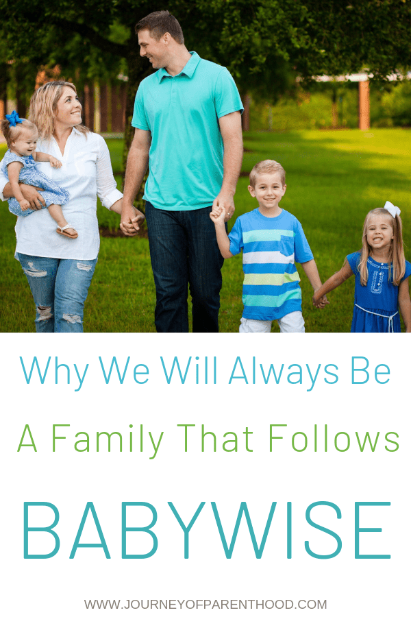 """Family of four walking and holding hands text says """"why we will always be a family that follows babywise"""""""