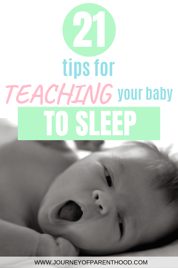 baby yawning. text reads: 21 tips for teaching your baby to sleep