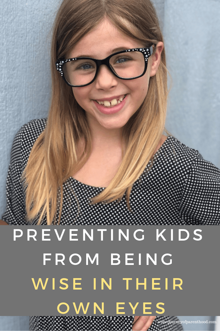 "girl with glasses - preventing kids from becoming ""wise in their own eyes"""