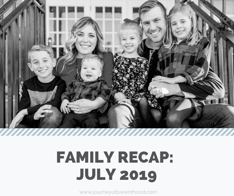 Monthly Family Recap: July 2019