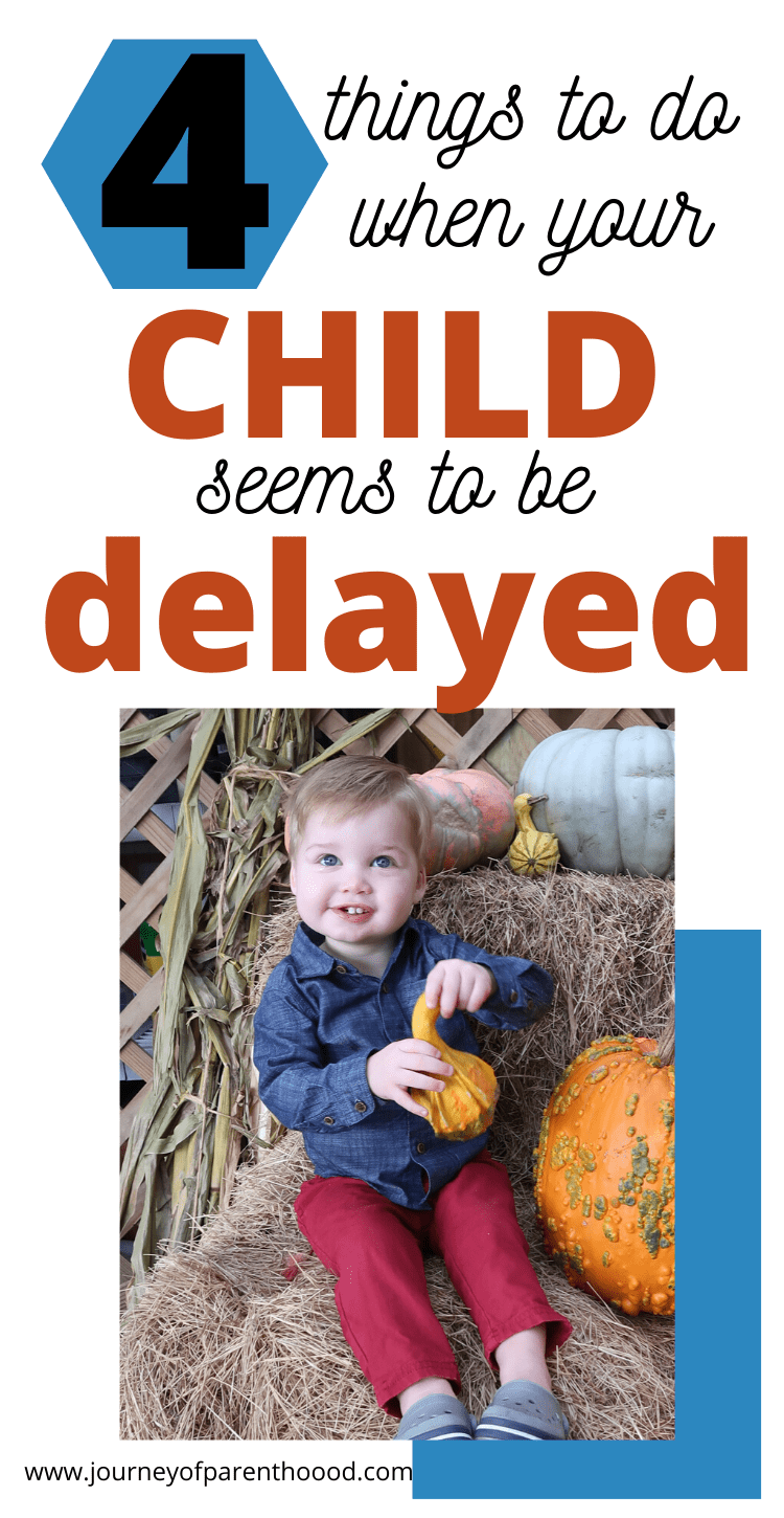 4 things to do when your child seems to be delayed