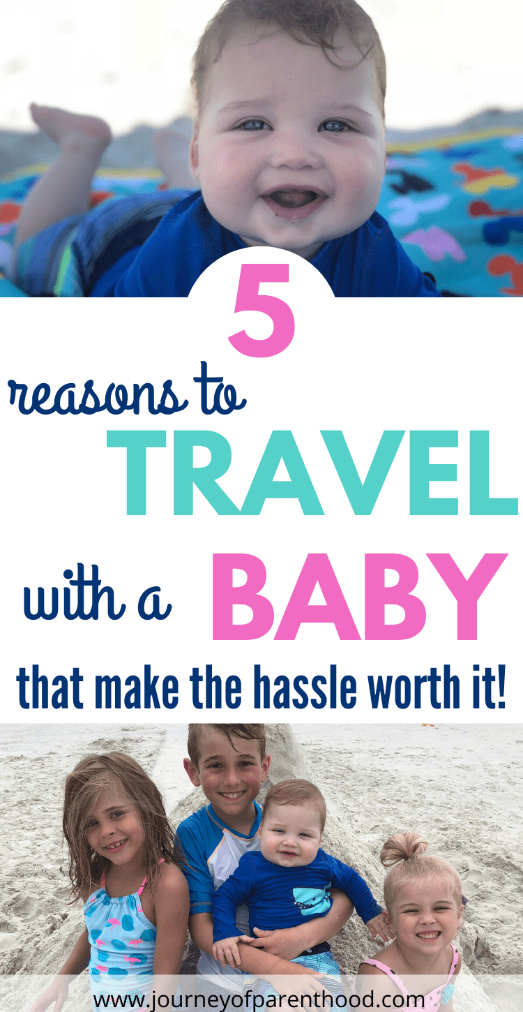 5 reasons to travel with a baby that make the hassle worth it.