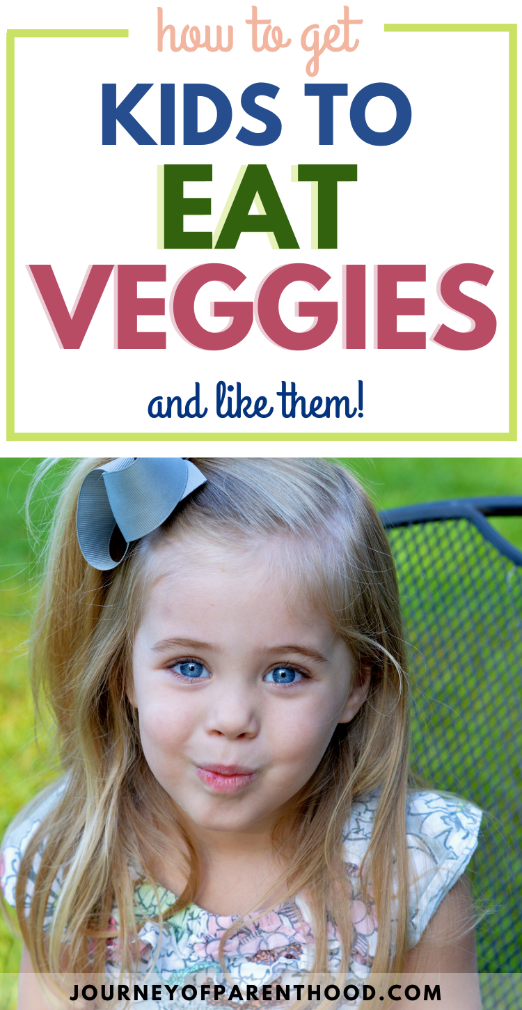how to get kids to eat veggies and like them.