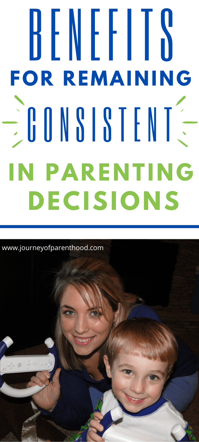 a lesson in reparenting - benefits for remaining consistent in parenting decisions.