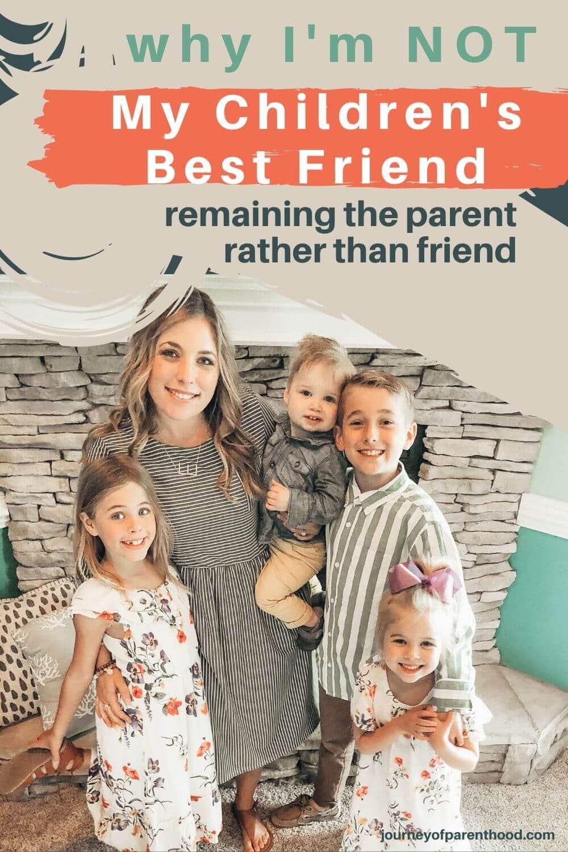 parent vs friend: why my children aren't my friends (yet!)