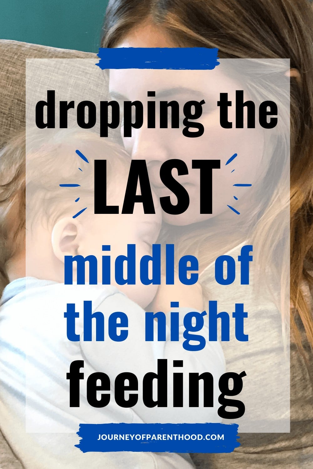 dropping the last middle of the night feeding