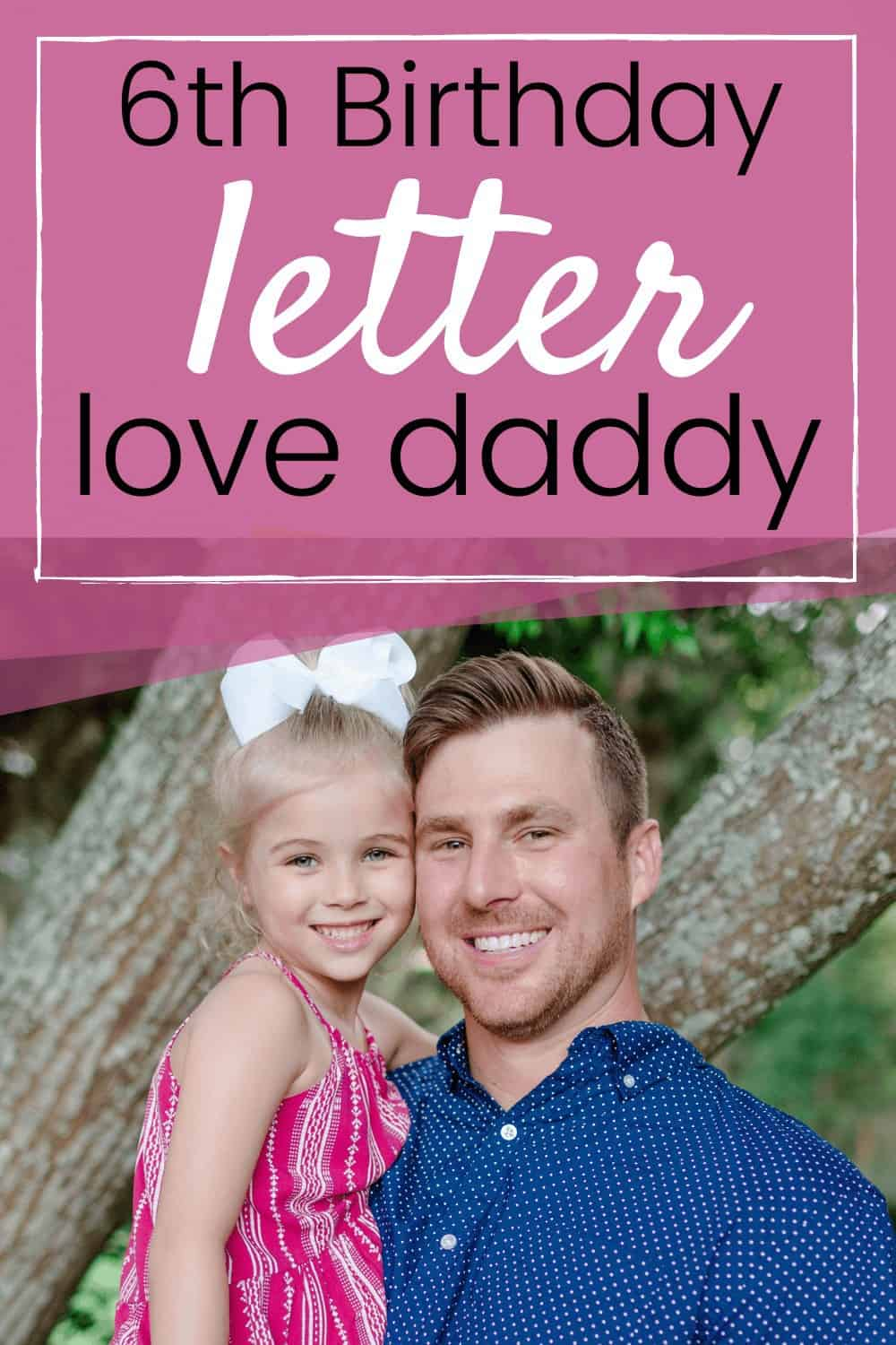 A 6th birthday letter to daughter from father - Tess's 6th birthday letter from Daddy on her 6th Birthday