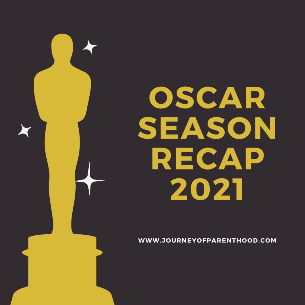 Oscars Awards Season Recap: 2021