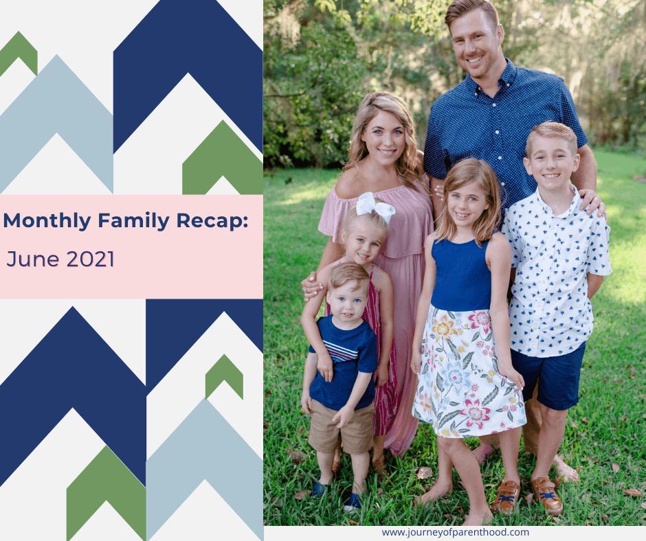 Monthly Family Recap: June 2021